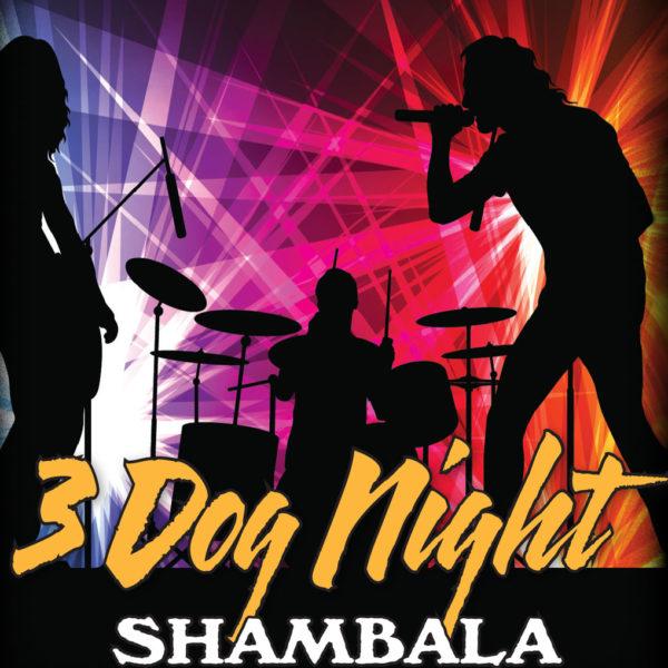 Shambala! The Music & Songs of Three Dog Night!