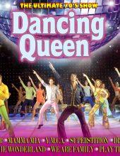Dancing Queen – The Ultimate 70's Show!